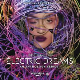 Обложка к диску с музыкой из сериала «Электрические сны Филипа К. Дика»