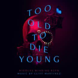 Обложка к диску с музыкой из сериала «Слишком стар, чтобы умереть молодым (1 сезон)»