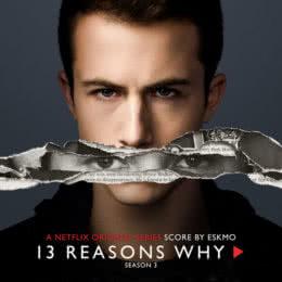 Обложка к диску с музыкой из сериала «13 причин почему (3 сезон)»