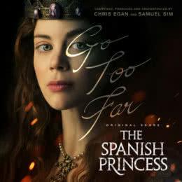 Обложка к диску с музыкой из сериала «Испанская принцесса (1 сезон)»