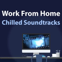 Обложка к диску с музыкой из сборника «Work From Home - Chilled Soundtracks»