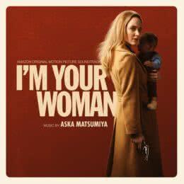 Обложка к диску с музыкой из фильма «Я – твоя женщина»