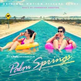 Обложка к диску с музыкой из фильма «Зависнуть в Палм-Спрингс»